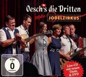 Jodelzirkus (Jubiläums-Edition, CD+DVD), Oesch's Die Dritten