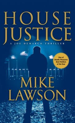 Joe DeMarco series: House Justice, Mike Lawson