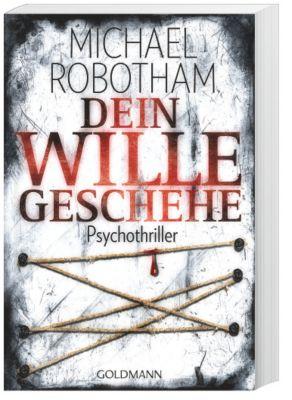 Joe O Loughlin & Vincent Ruiz Band 3: Dein Wille geschehe - Michael Robotham |