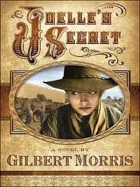 Joelle's Secret, Gilbert Morris