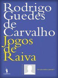 Jogos de Raiva, Rodrigo Guedes de Carvalho