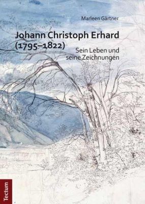 Johann Christoph Erhard (1795-1822), Marleen Gärtner