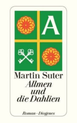 Johann Friedrich Allmen Band 3: Allmen und die Dahlien, Martin Suter