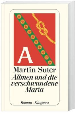 Johann Friedrich Allmen Band 4: Allmen und die verschwundene María - Martin Suter |