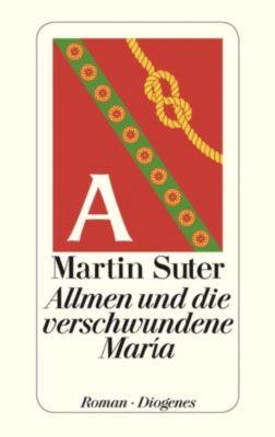 Johann Friedrich Allmen Band 4: Allmen und die verschwundene María, Martin Suter