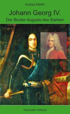 Johann Georg IV., Andrea Martin