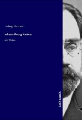 Johann Georg Kastner - Hermann Ludwig |