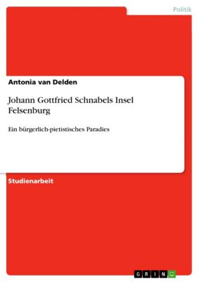 Johann Gottfried Schnabels Insel Felsenburg, Antonia van Delden