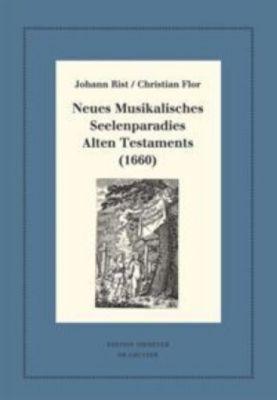 Johann Rist / Christian Flor, Neues Musikalisches Seelenparadies Alten Testaments (1660)
