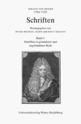 Johann von Besser (1654-1729). Schriften: bd.1 Schriften in gebundener und ungebundener Rede, Johann von Besser