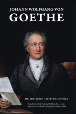 Johann Wolfgang Von Goethe, Dr. Adalberto García de Mendoza