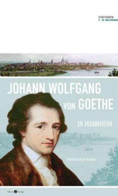 Johann Wolfgang von Goethe in Mannheim - Hanspeter Rings pdf epub