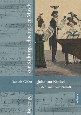 Johanna Kinkel - Bilder einer Autorschaft, Daniela Glahn