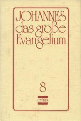 Johannes, das große Evangelium, Jakob Lorber