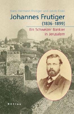 Johannes Frutiger (1836-1899), Hans H. Frutiger, Jakob Eisler