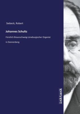 Johannes Schultz - Robert Siebeck pdf epub