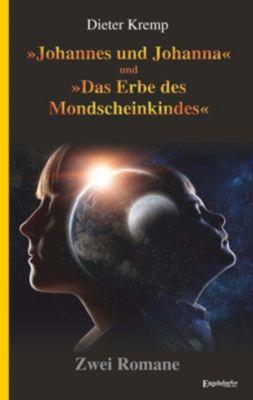 »Johannes und Johanna« und »Das Erbe des Mondscheinkindes« - Dieter Kremp |