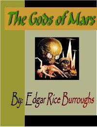 John Carter of Mars: The Gods of Mars, Edgar Rice Burroughs, Edgar Rice Burroughs