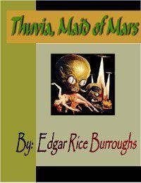 John Carter of Mars: Thuvia, Maid of Mars, Edgar Rice Burroughs, Edgar Rice Burroughs