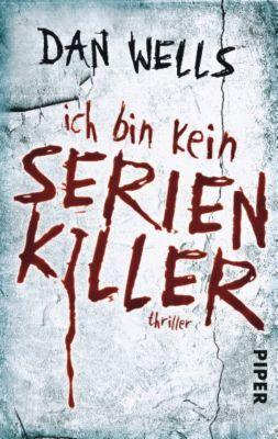 John Cleaver Band 1: Ich bin kein Serienkiller - Dan Wells  