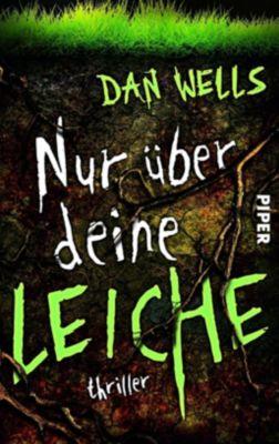John Cleaver Band 5: Nur über deine Leiche - Dan Wells |