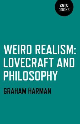 John Hunt Publishing: Weird Realism, Graham Harman