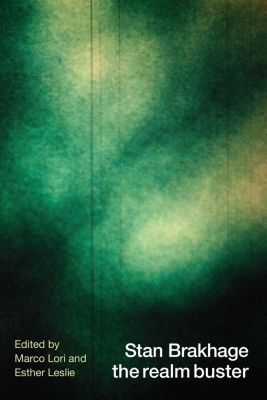 John Libbey Publishing: Stan Brakhage the realm buster