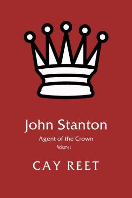 John Stanton: John Stanton - Agent of the Crown, Cay Reet