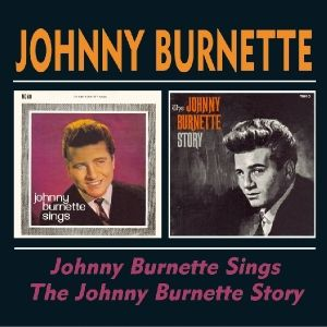 Johnny Burnette Sings/The Johnny Burnette Story, Johnny Burnette
