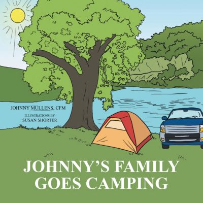 Johnny'S Family Goes Camping, Susan Shorter, Johnny Mullens
