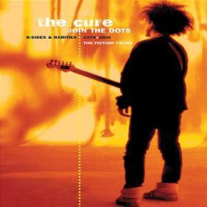 Join The Dots - The B-Sides & Rarities, The Cure