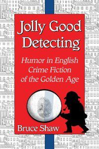 Jolly Good Detecting, Bruce Shaw