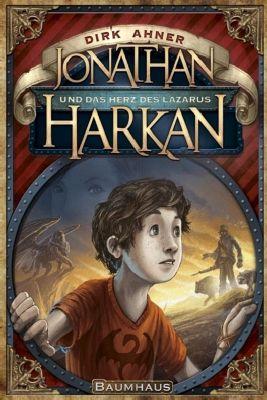 Jonathan Harkan Band 1: Jonathan Harkan und das Herz des Lazarus, Dirk Ahner