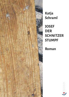 Josef der Schnitzer Stumpf, Katja Schraml