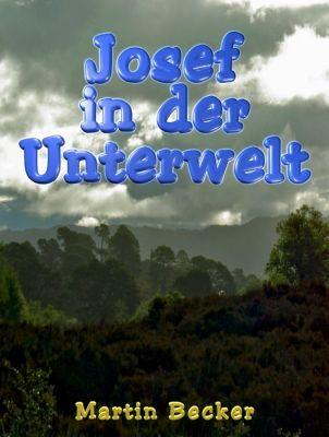 Josef in der Unterwelt, Martin Becker