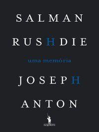 Joseh Anton--Uma Memória, Salman Rushdie