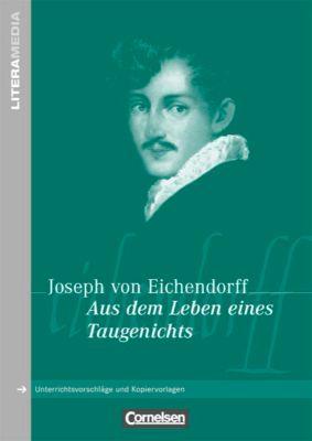 Joseph von Eichendorff  'Aus dem Leben eines Taugenichts', Josef Freiherr von Eichendorff