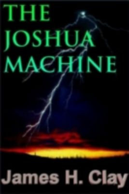 Joshua Machine, James H Clay