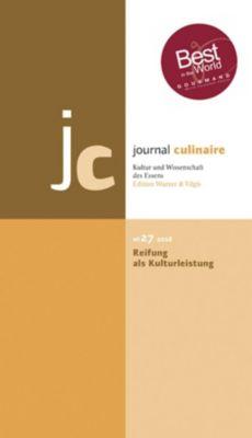 Journal Culinaire: .27 Reifung als Kulturleistung