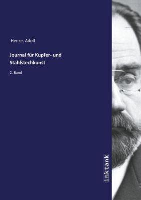 Journal für Kupfer- und Stahlstechkunst - Adolf Henze |