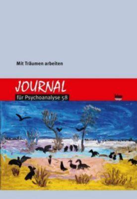 Journal für Psychoanalyse: Nr.58 Mit Träumen arbeiten