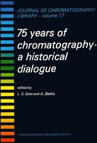 Journal of Chromatography Library: 75 Years of Chromatography