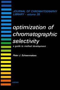 Journal of Chromatography Library: Optimization of Chromatographic Selectivity, P.J. Schoenmakers