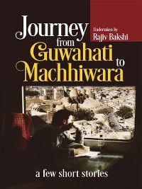 Journey from Guwahati to Machhiwara, Rajiv Bakshi