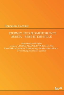 Journey Into Burmese Silence, Hannelore Lechner