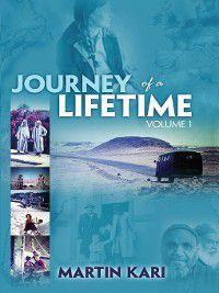 Journey of a Lifetime, Volume 1, Martin Kari