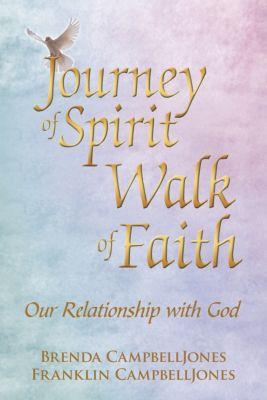 Journey of Spirit Walk of Faith, Brenda CampbellJones