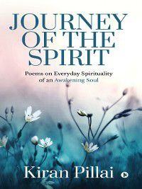 Journey of the Spirit, Kiran Pillai
