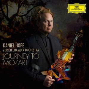 Journey To Mozart, Daniel Hope, Zürcher Kammerorchester