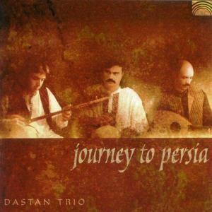 Journey To Persia, Dastan Trio